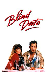 Blind Date movie in Bruce Willis filmography.