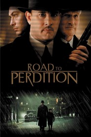 Road to Perdition movie in Jennifer Jason Leigh filmography.