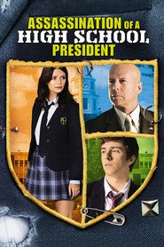 Assassination of a High School President movie in Bruce Willis filmography.
