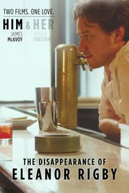 The Disappearance of Eleanor Rigby: Him movie in James McAvoy filmography.