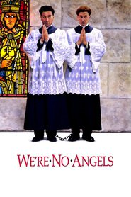 We're No Angels movie in John C. Reilly filmography.