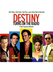 Destiny Turns on the Radio movie in James Belushi filmography.