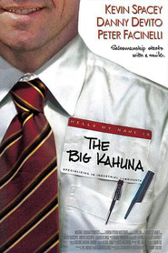 The Big Kahuna movie in Kevin Spacey filmography.