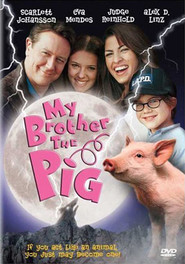 My Brother the Pig movie in Eva Mendes filmography.