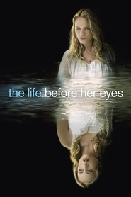 The Life Before Her Eyes movie in Uma Thurman filmography.