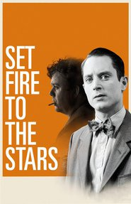 Set Fire to the Stars movie in Elijah Wood filmography.