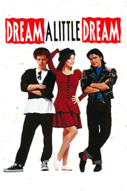 Dream a Little Dream movie in Corey Feldman filmography.