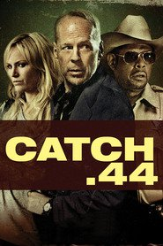 Catch .44 movie in Forest Whitaker filmography.