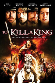 To Kill a King movie in Tim Roth filmography.