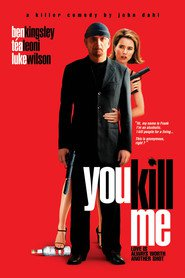 You Kill Me movie in Ben Kingsley filmography.