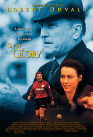 A Shot at Glory movie in Robert Duvall filmography.