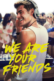 We Are Your Friends is the best movie in Emily Ratajkowski filmography.