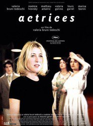 Actrices is the best movie in Valeria Bruni Tedeschi filmography.