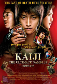 Kaiji: Jinsei gyakuten gemu is the best movie in Teruyuki Kagawa filmography.