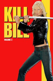 Kill Bill: Vol. 2 movie in Uma Thurman filmography.