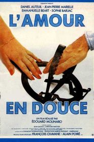 L'amour en douce movie in Jean-Pierre Marielle filmography.