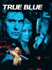 True Blue is the best movie in Lori Heuring filmography.