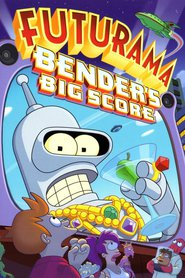 Futurama: Bender's Big Score movie in Katey Sagal filmography.