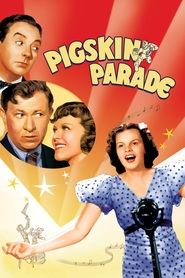 Pigskin Parade movie in Judy Garland filmography.