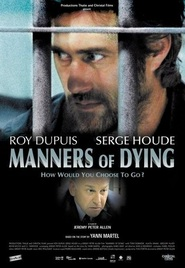 Manners of Dying movie in Roy Dupuis filmography.