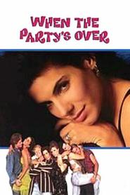 When the Party's Over movie in Sandra Bullock filmography.