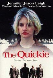 The Quickie movie in Jennifer Jason Leigh filmography.