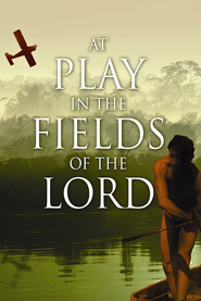 At Play in the Fields of the Lord movie in John Lithgow filmography.