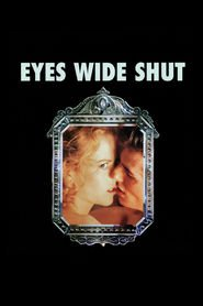 Eyes Wide Shut movie in Nicole Kidman filmography.