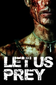 Let Us Prey is the best movie in Brayan Vernel filmography.