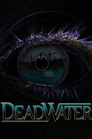 Deadwater movie in  Matthew Gerbig filmography.
