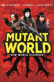Mutant World is the best movie in Megan Tracz filmography.