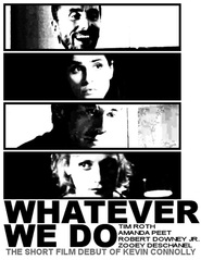 Whatever We Do movie in Tim Roth filmography.