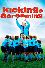 Kicking & Screaming movie in Will Ferrell filmography.