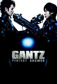 Gantz: Perfect Answer movie in Tomorowo Taguchi filmography.