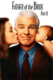 Father of the Bride Part II movie in Steve Martin filmography.