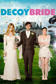 The Decoy Bride is the best movie in Alice Eve filmography.