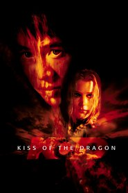 Kiss of the Dragon movie in Tcheky Karyo filmography.