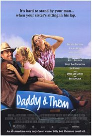 Daddy and Them movie in Billy Bob Thornton filmography.