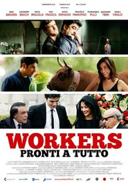 Workers - Pronti a tutto is the best movie in Kristina Serafini filmography.
