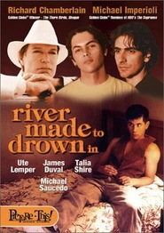 River Made to Drown In movie in Mike Starr filmography.