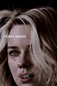 Funny Games U.S. movie in Naomi Watts filmography.