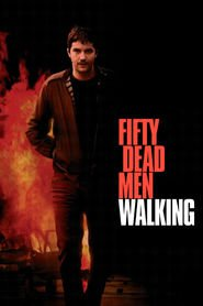 Fifty Dead Men Walking is the best movie in Michael McElhatton filmography.