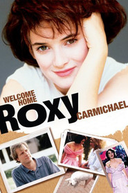 Welcome Home, Roxy Carmichael movie in Winona Ryder filmography.