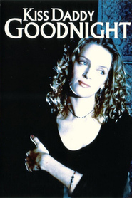 Kiss Daddy Goodnight is the best movie in Uma Thurman filmography.