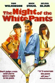 The Night of the White Pants movie in Tom Wilkinson filmography.