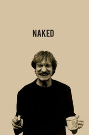 Naked movie in David Thewlis filmography.