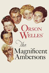 The Magnificent Ambersons movie in Orson Welles filmography.