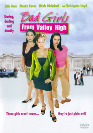 Bad Girls from Valley High movie in Nicole Bilderback filmography.