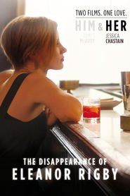 The Disappearance of Eleanor Rigby: Her movie in James McAvoy filmography.