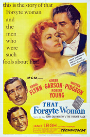 That Forsyte Woman is the best movie in Errol Flynn filmography.